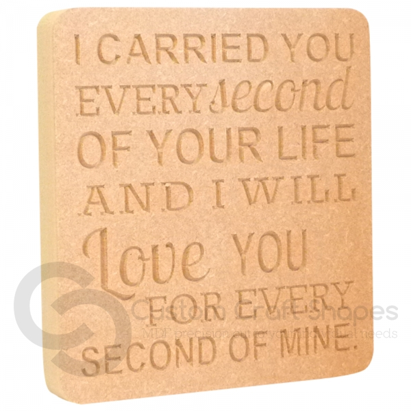'I carried you every...' Engraved Plaque (18mm)