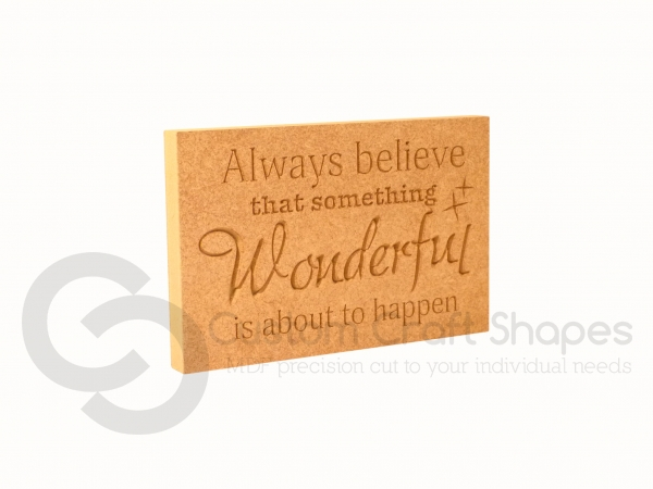 Always believe that something Wonderful... Engraved Plaque (18mm)