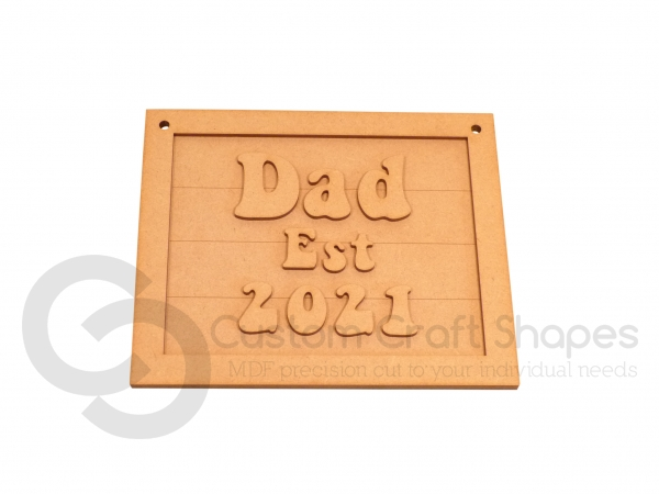 Dad Est. Laser Plaque (3mm)