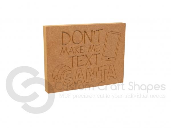 Don't Make Me Text Santa (18mm)