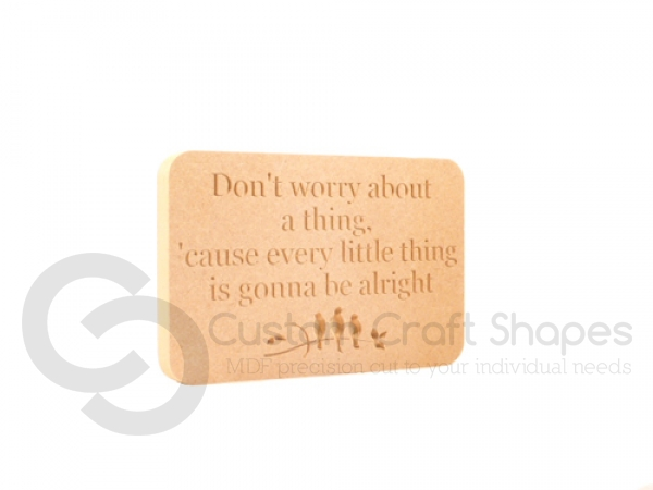Don't worry about a thing... Engraved plaque (18mm)