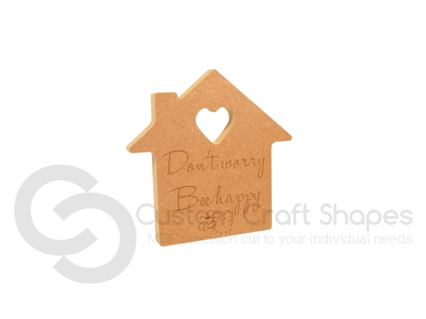 Don't Worry Bee Happy Engraved House