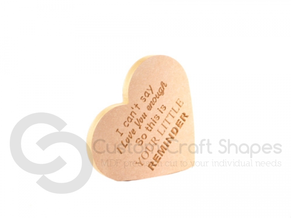 'I cant say I love you enough...' Engraved Heart on the Side (18mm)