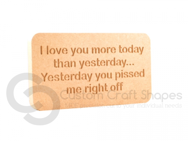 'I love you more today...' Engraved Plaque (18mm)