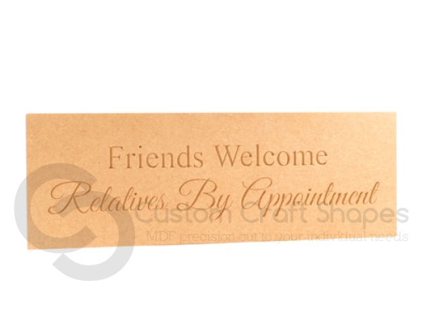 'Friends Welcome Relatives By Appointment' Engraved Plaque (18mm)