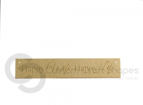 Happy Wife Happy Life, Engraved Plaque (6mm)