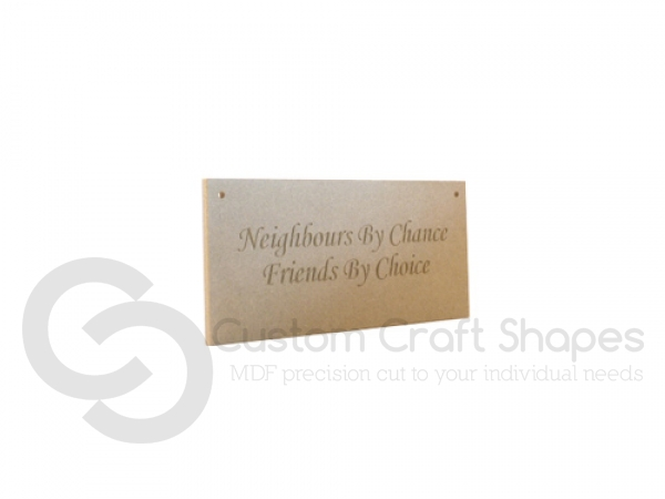 """Engraved plaque, """"Neighbours By Chance..."""" (6mm)"""