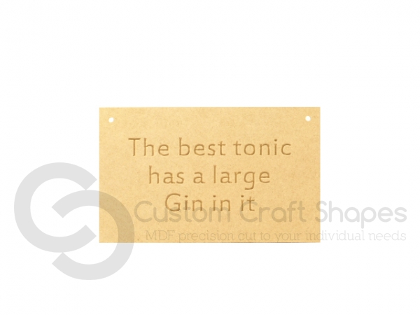 """The best tonic has a large Gin..."" Engraved Plaque (6mm)"