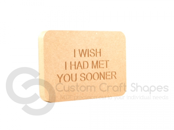Engraved Plaque, Rounded Corners, 'I wish I had met...'