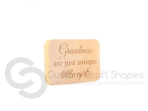 'Grandmas are just antique little girls' Engraved Plaque (18mm)