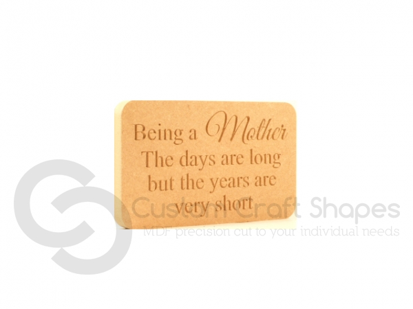 'Being a Mother the days are long...' Engraved Plaque (18mm)