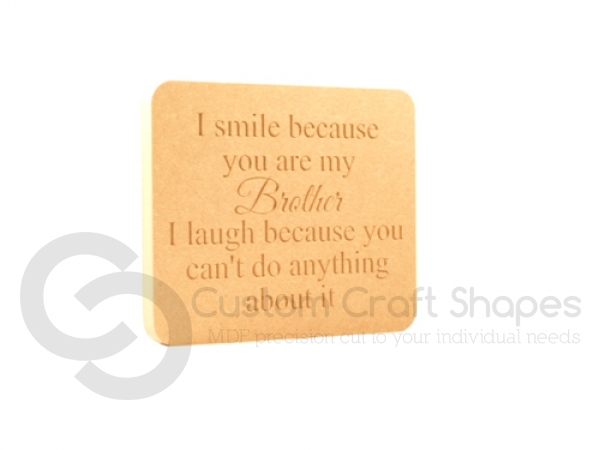 Engraved Plaque, Rounded Corners, 'I smile because...' (18mm)