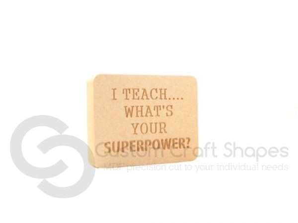 "Engraved plaque, rounded corners, ""I teach..."" (18mm)"
