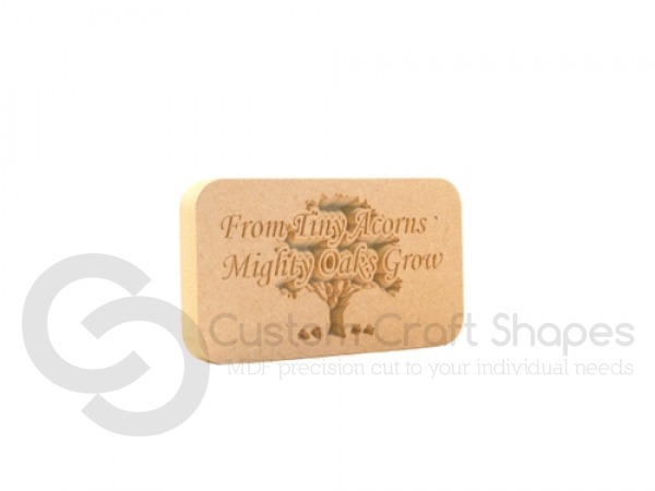 """Engraved plaque, rounded corners, """"From Tiny Acorns..."""" (18mm)"""