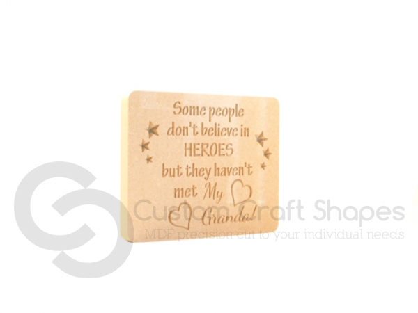 """""""Some people don't believe in Heroes..."""" Engraved Plaque (18mm)"""