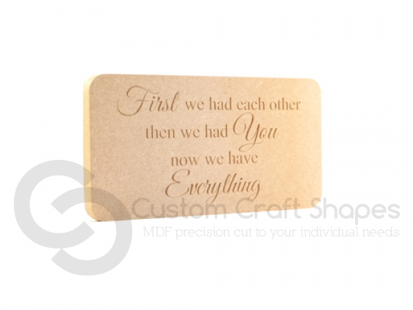 Engraved Plaque, rounded corners, 'First we had...' (18mm)