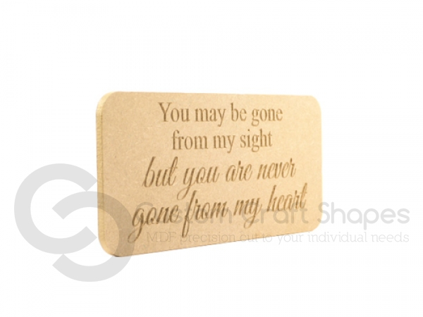 'You may be gone from my sight...'  Engraved Plaque (18mm)
