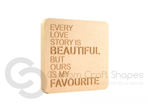 'Every love story is beautiful...' Engraved Plaque (18mm)