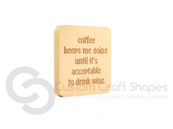 "Engraved Plaque rounded corners ""Coffee keeps me going.."" (18mm)"