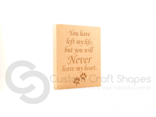 Engraved plaque, squared corners, 'You have left my life...' (18mm)