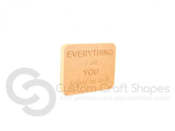'Everything I am...' Engraved Plaque (18mm)