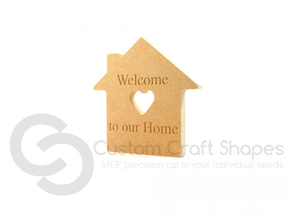 'Welcome to our Home' Engraved House (18mm)