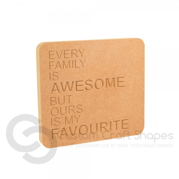 Every Family Is Awesome... Engraved plaque (18mm)