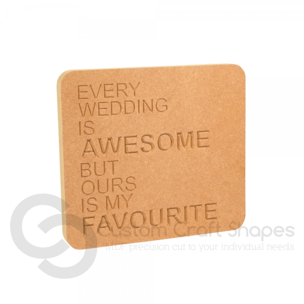 Every Wedding Is Awesome... Engraved plaque (18mm)