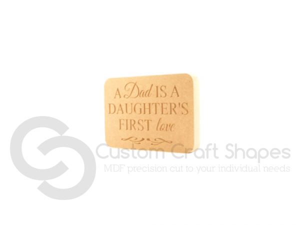 A Dad is a Daughters first love (18mm)