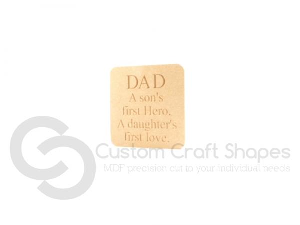 Freestanding Dad/Son/Daughter Plaque (18mm)