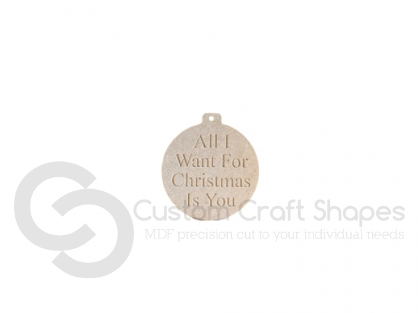 "Engraved bauble ""All I want for Christmas is you"" (6mm)"