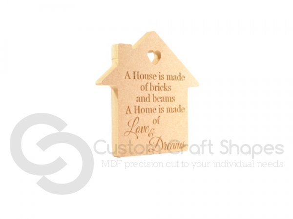 "Freestanding Engraved House, ""A house is made..."" (18mm)"