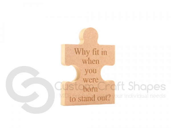 Freestanding, Engraved Jigsaw Piece: Why fit in when you were born to stand out (18mm)
