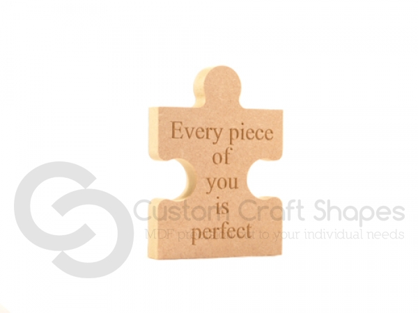 Freestanding, Engraved Jigsaw Piece: Every piece of you is perfect (18mm)