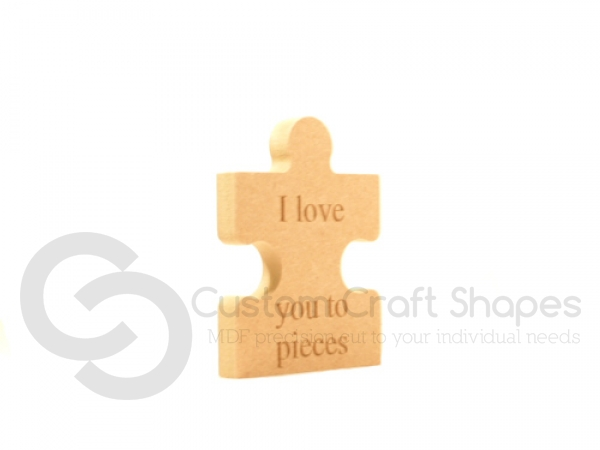 Freestanding Engraved Jigsaw Piece, 'I love you to pieces' (18mm)