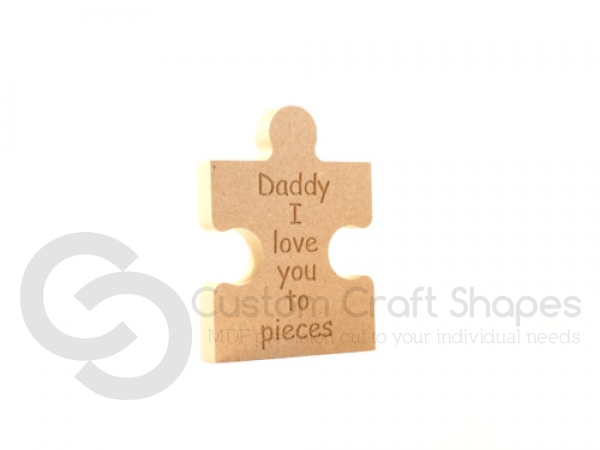Freestanding Engraved Jigsaw Piece, 'Daddy I love you to pieces' (18mm)