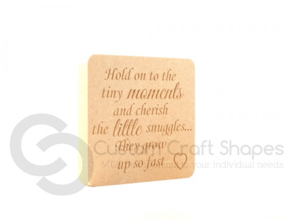 "Freestanding engraved plaque, rounded corners, ""Hold on to the tiny moments..."" (18mm)"