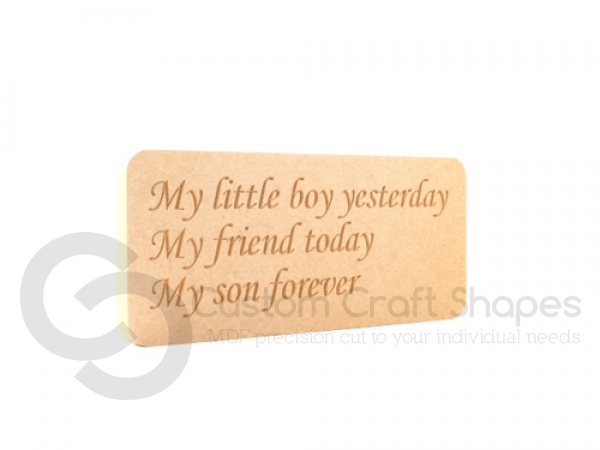 "Freestanding engraved plaque, rounded corners, ""My little boy yesterday..."""