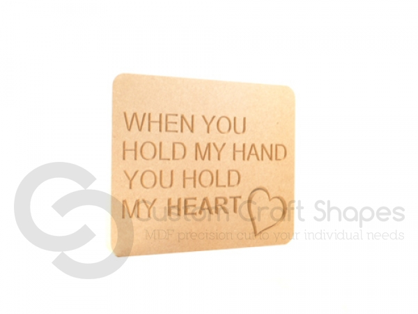"""Freestanding engraved plaque, rounded corners, """"When you hold my hand..."""" (18mm)"""