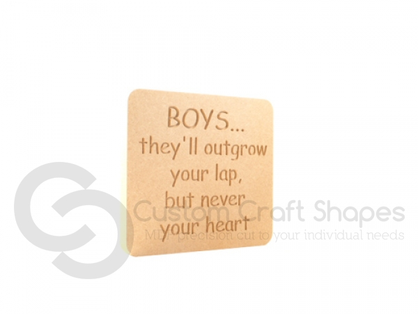 "Freestanding engraved plaque, rounded corners, ""Boys... they'll outgrow your lap..."" (18mm)"