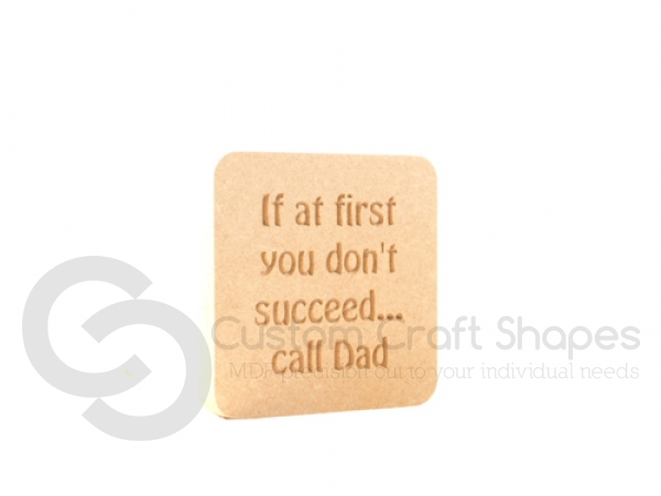 "Freestanding engraved plaque, rounded corners, ""If at first you don't succeed...Dad"" (18mm)"