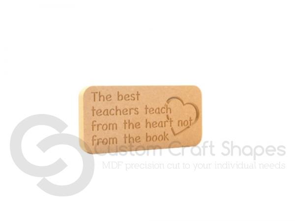 "Freestanding Engraved Plaque, ""The best teachers..."" (18mm)"