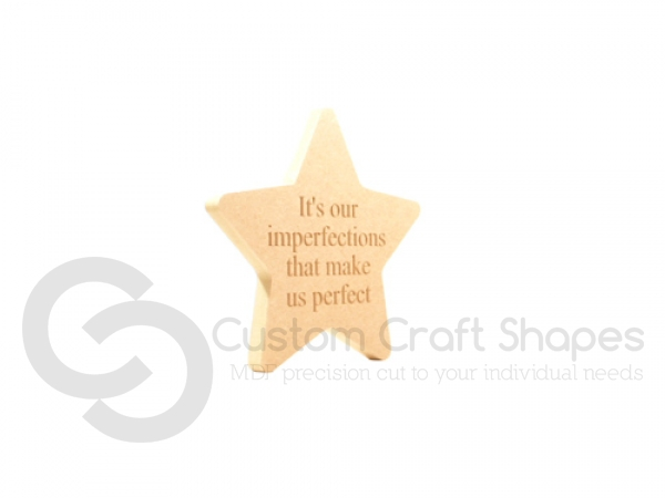 Freestanding Engraved Star, 'It's our imperfections that...' (18mm)