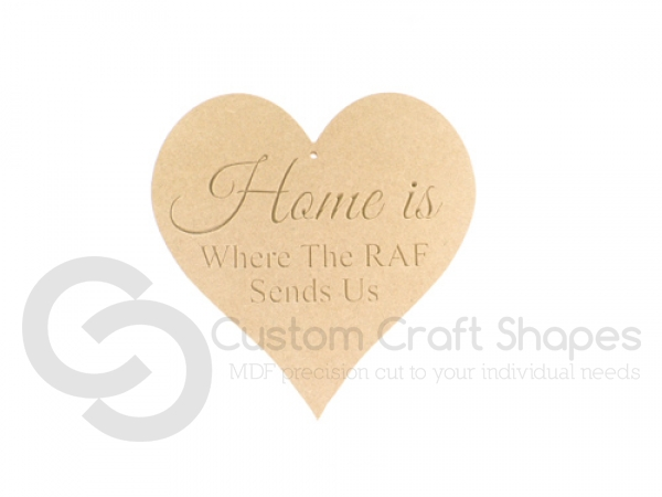 """Home is where the RAF sends us"" Engraved Heart (6mm)"