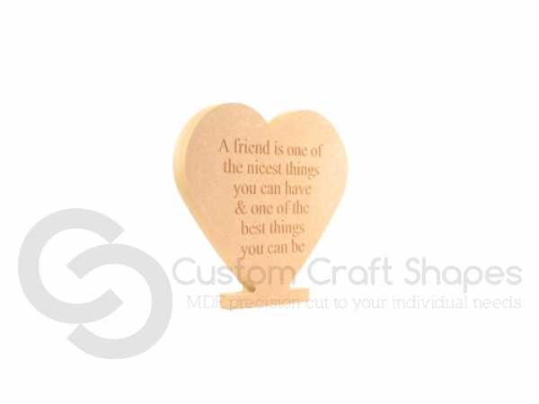 """A friend is one of the nicest things..."" Freestanding Heart (18mm)"