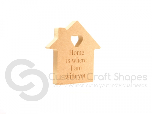 Freestanding House, Engraved 'Home is where I am with you' (18mm)