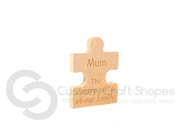 Freestanding Jigsaw Piece, 'Mum The centre piece of ...' (18mm)