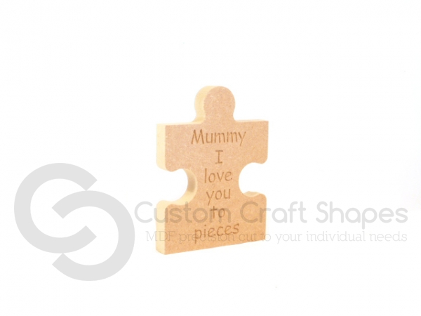 'Mummy I love you to pieces' Freestanding Jigsaw Piece (18mm)
