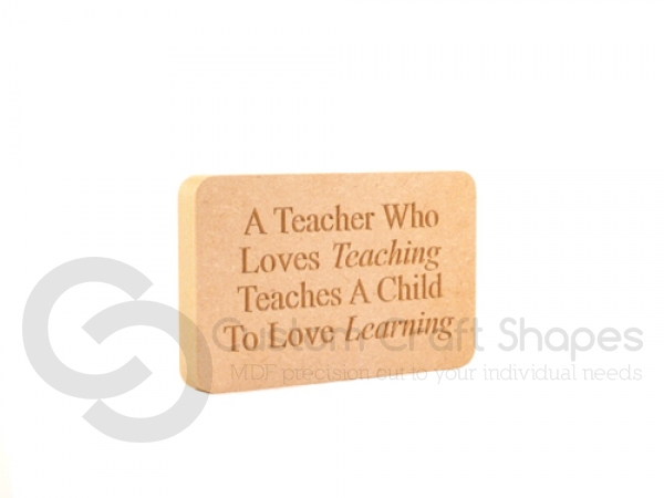 Freestanding Plaque, A Teacher Who Loves Teaching...' (18mm)