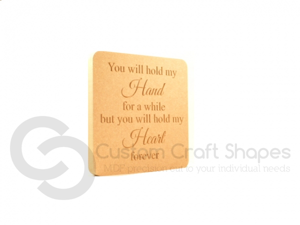 Freestanding Plaque, Rounded Corners, 'You will hold my hand...' (18mm)